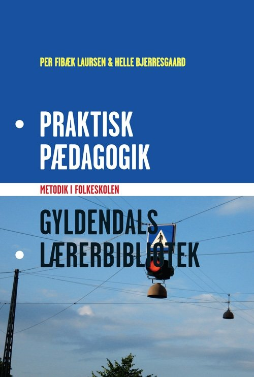 Praktisk Pædagogik - Per Fibæk Laursen - Bog