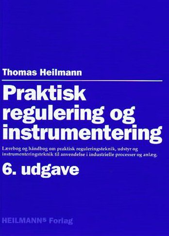 Praktisk Regulering Og Instrumentering - Thomas Heilmann - Bog