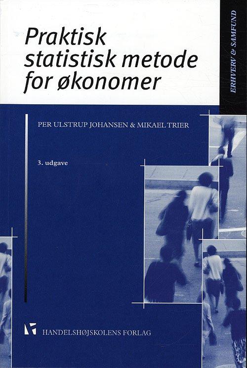 Image of   Praktisk Statistisk Metode For økonomer - Per Ulstrup Johansen - Bog