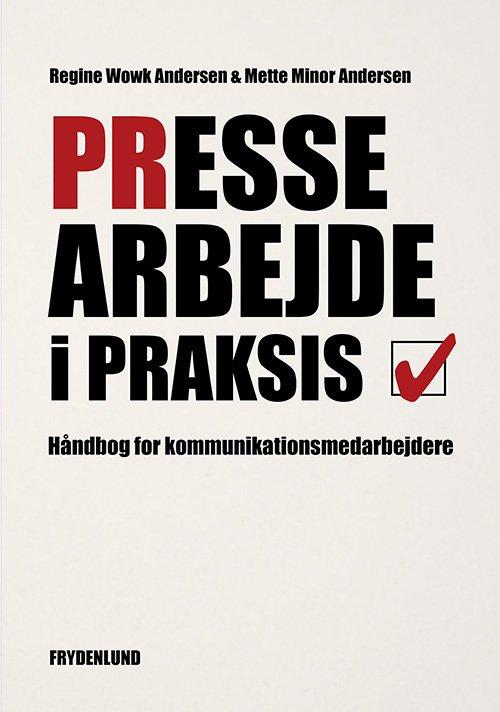 Billede af Pressearbejde I Praksis - Mette Minor Andersen - Bog