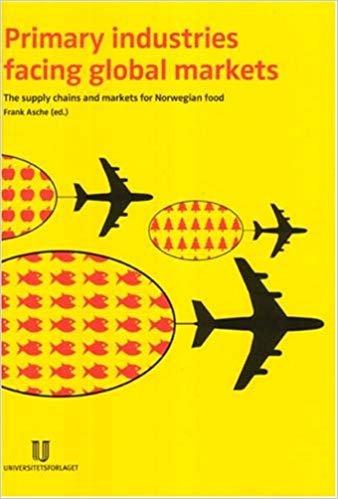 Primary Industries Facing Global Markets - Frank Asche - Bog