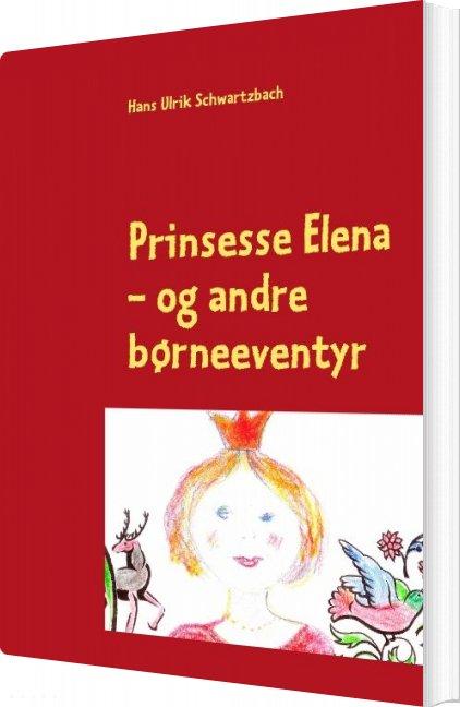 Prinsesse Elena - Hans Ulrik Schwartzbach - Bog