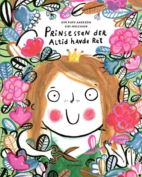 Prinsessen Der Altid Havde Ret - Kim Fupz Aakeson - Bog