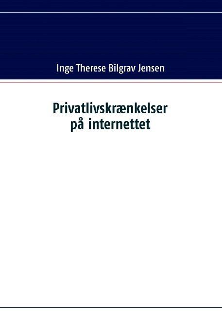 Image of   Privatlivskrænkelser På Internettet - Inge Therese Bilgrav Jensen - Bog
