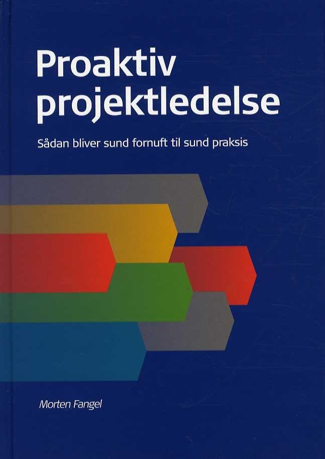 Proaktiv Projektledelse - Morten Fangel - Bog