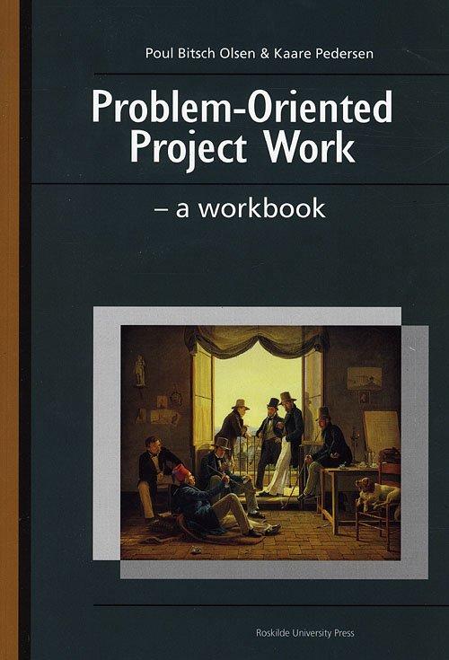 Image of   Problem-oriented Project Work - Poul Bitsch Olsen - Bog