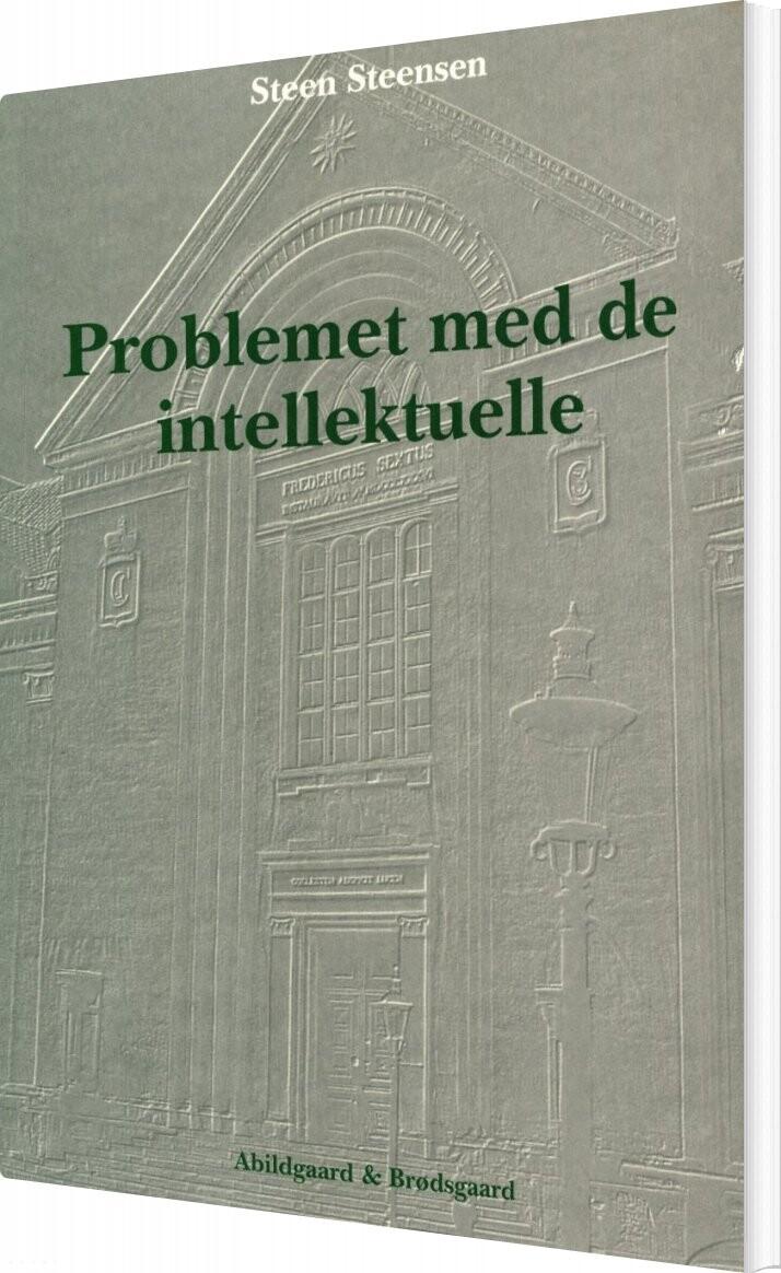 Problemet Med De Intellektuelle - Steen Steensen - Bog
