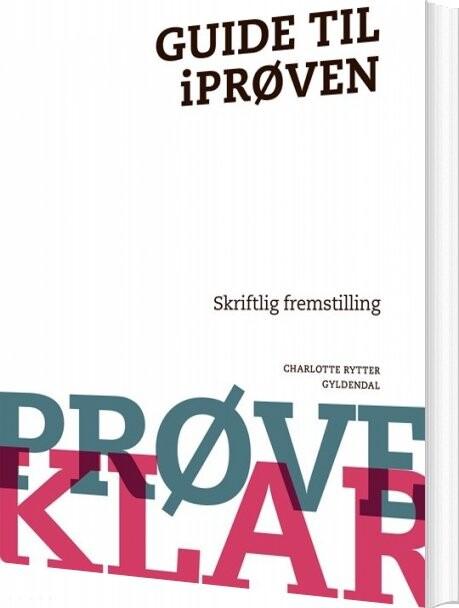 add3ddd112d Prøveklar. Guide Til Iprøven. Skriftlig Fremstilling Af Charlotte ...