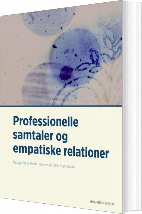 Professionelle Samtaler Og Empatiske Relationer - Lis Møller - Bog