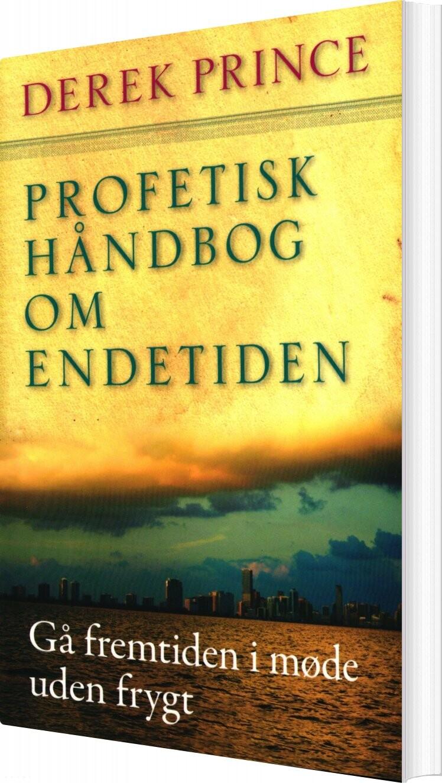 Image of   Profetisk Håndbog Om Endetiden - Derek Prince - Bog