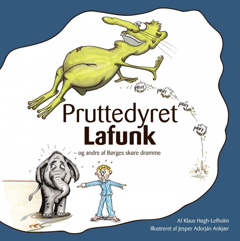 Billede af Pruttedyret Lafunk - Og Andre Af Børges Skøre Drømme - Klaus Høgh-lefholm - Bog