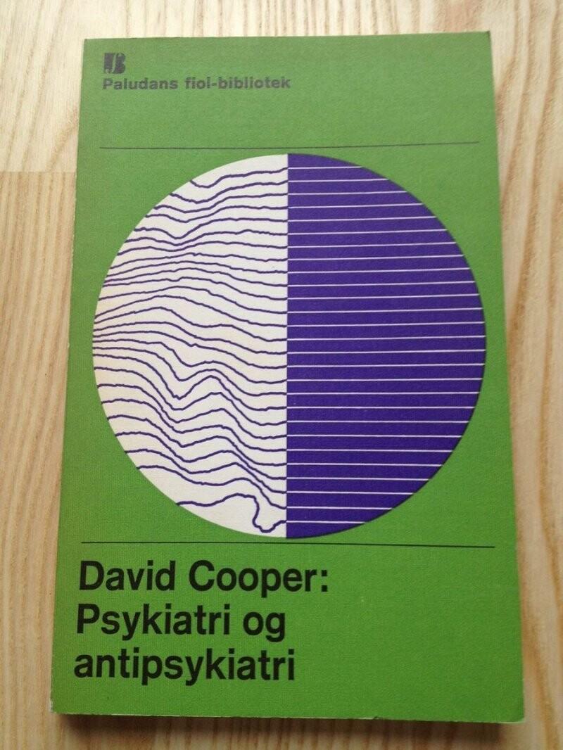 Psykiatri Og Antipsykiatri - David Cooper - Bog