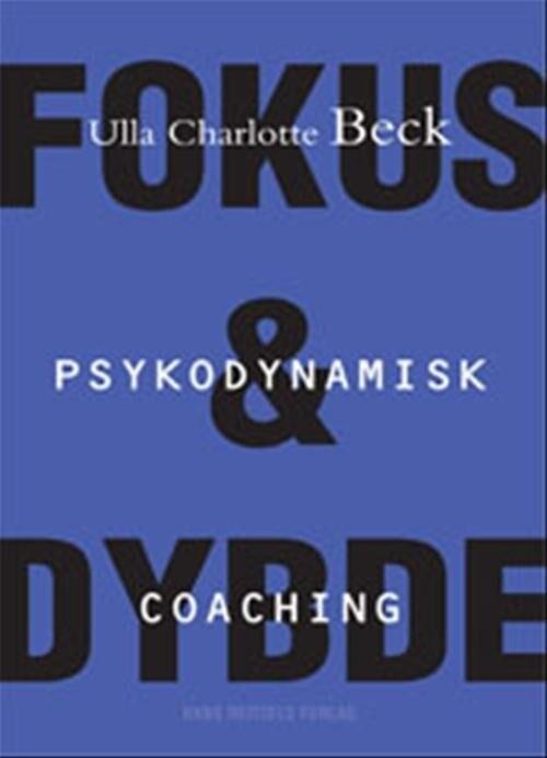 Psykodynamisk Coaching - Ulla Charlotte Beck - Bog