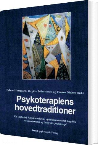 Image of   Psykoterapiens Hovedtraditioner - Thomas Nielsen - Bog