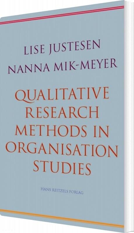 Qualitative Research Methods - Nanna Mik-meyer - Bog