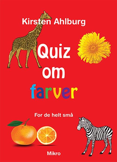 Quiz Om Farver - Kirsten Ahlburg - Bog