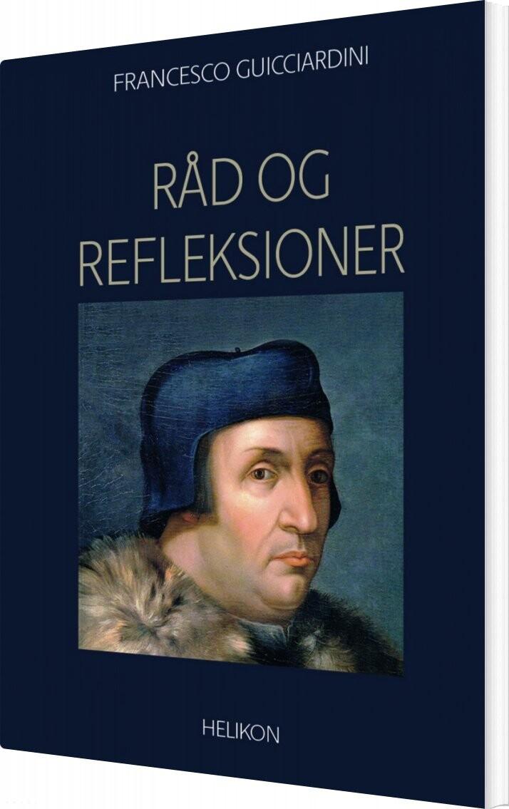 Råd Og Refleksioner - Francesco Guicciardini - Bog
