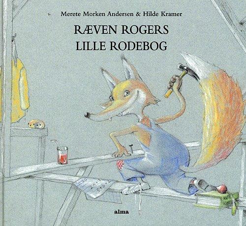 Ræven Rogers Lille Rodebog - Merete Morken Andersen - Bog