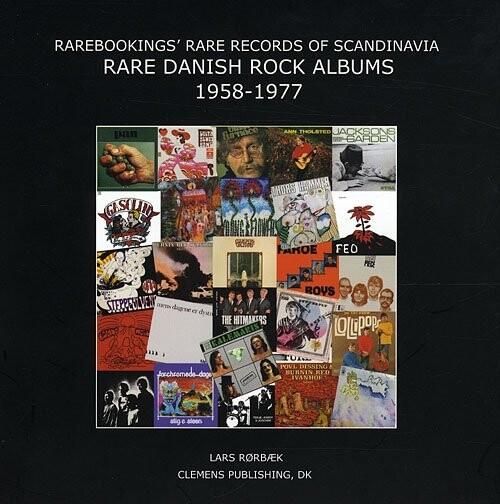 Rare Danish Rock Albums 1958-1977  Inspiration And Priceguide Af Lars Rørbæk