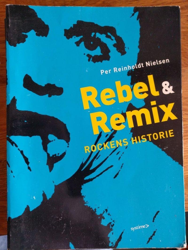 Rebel & Remix - Rockens Historie - Sven Gaardbo - Bog