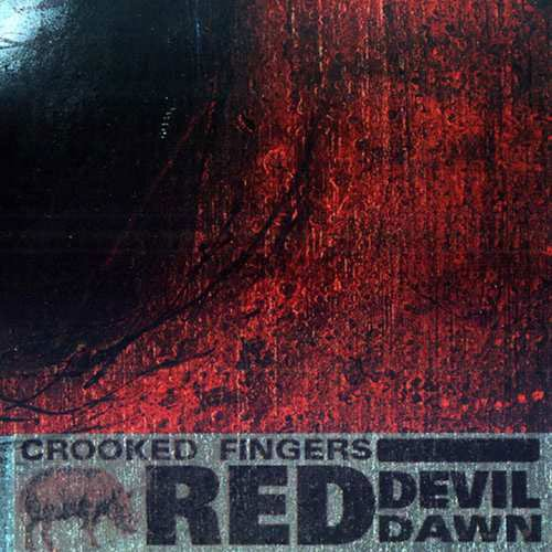 Image of   Crooked Fingers - Red Devil Dawn - Reissue - CD