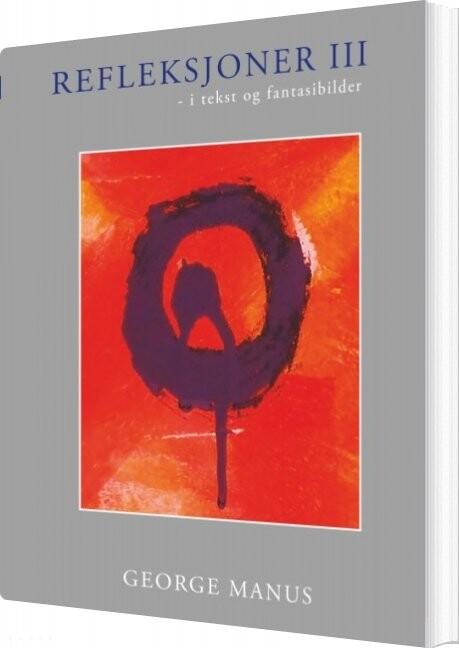 Image of   Refleksjoner Iii - George Manus - Bog