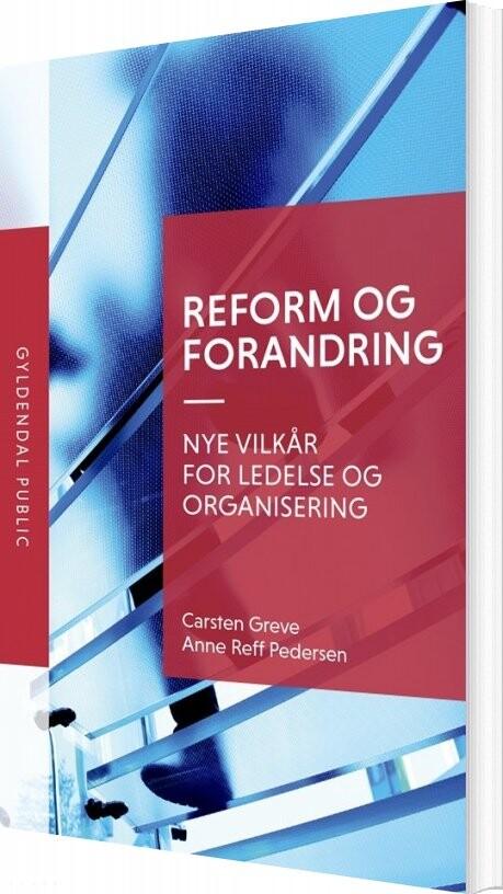 Image of   Reform Og Forandring - Carsten Greve - Bog
