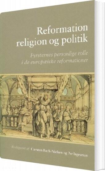Reformation, Religion Og Politik - Bog