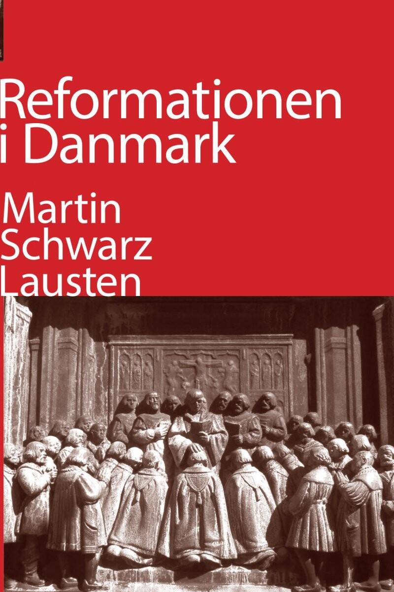 Image of   Reformationen I Danmark - Martin Schwarz Lausten - Bog