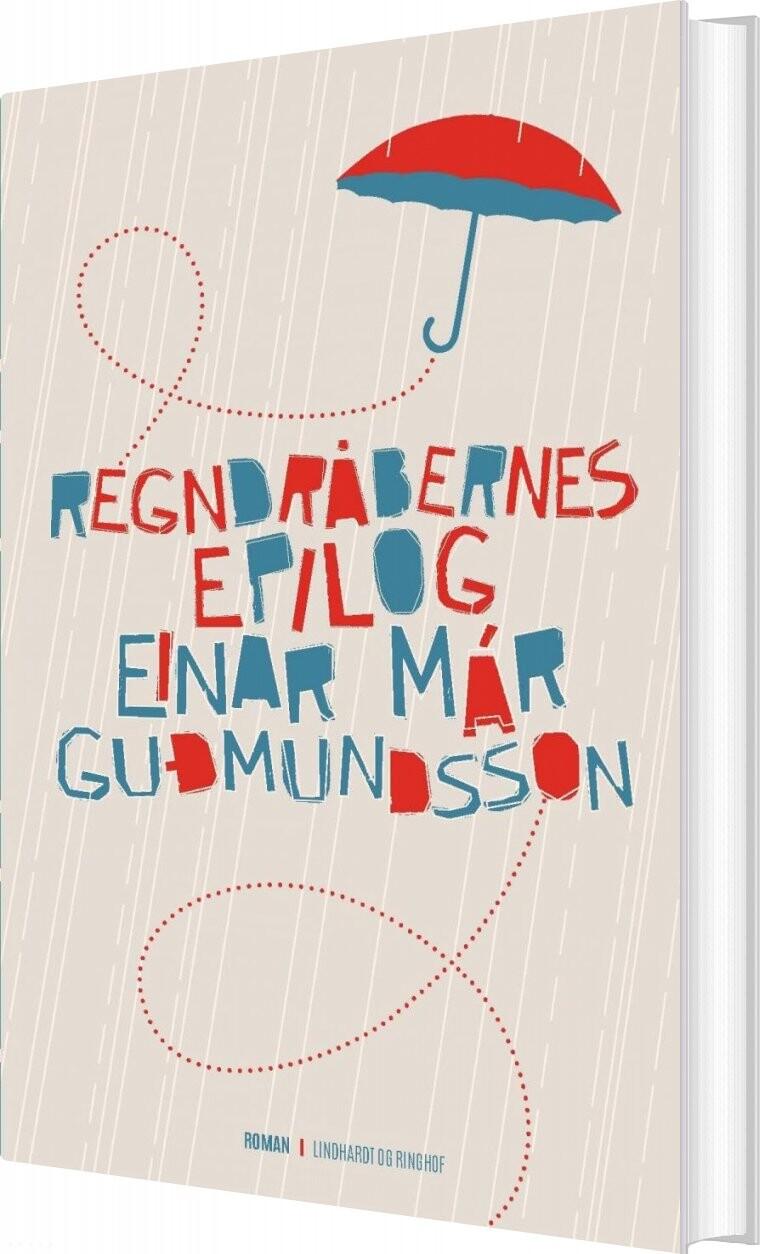Regndråbernes Epilog - Einar Már Gudmundsson - Bog