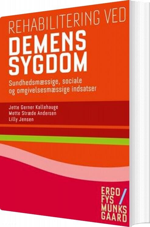 Rehabilitering Ved Demenssygdom - Lilly Jensen - Bog