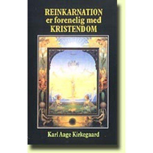 Image of   Reinkarnation Er Forenelig Med Kristendom - Karl Aage Kirkegaard - Bog