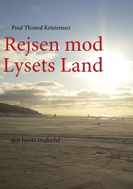 Image of   Rejsen Mod Lysets Land - Poul Thisted Kristensen - Bog