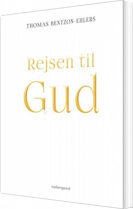 Image of   Rejsen Til Gud - Thomas Bentzon-ehlers - Bog