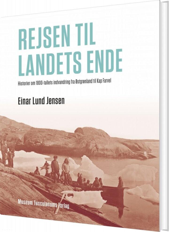 Image of   Rejsen Til Landets Ende - Einar Lund Jensen - Bog