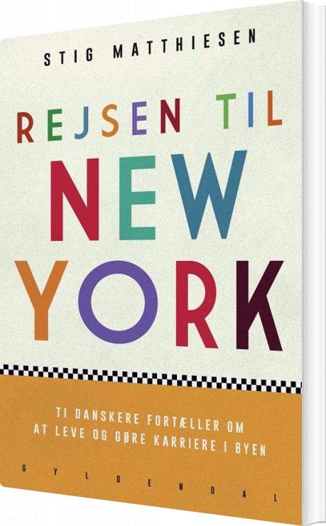 Rejsen Til New York - Stig Matthiesen - Bog