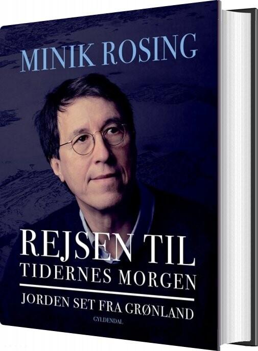 Billede af Rejsen Til Tidernes Morgen - Minik Rosing - Bog