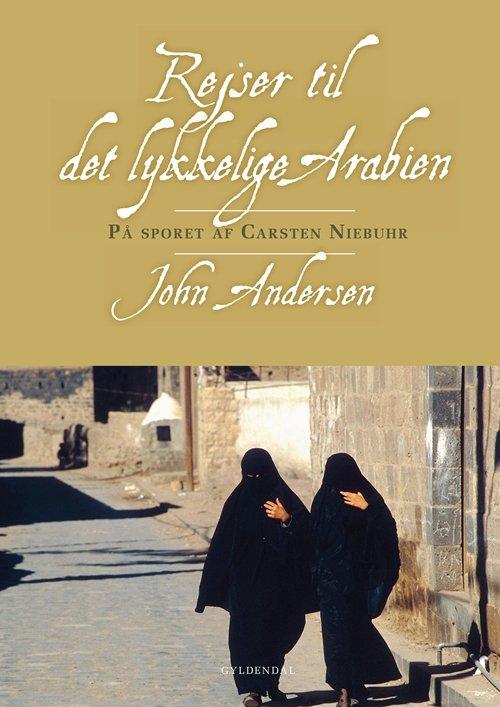 Image of   Rejser Til Det Lykkelige Arabien - John Andersen - Bog