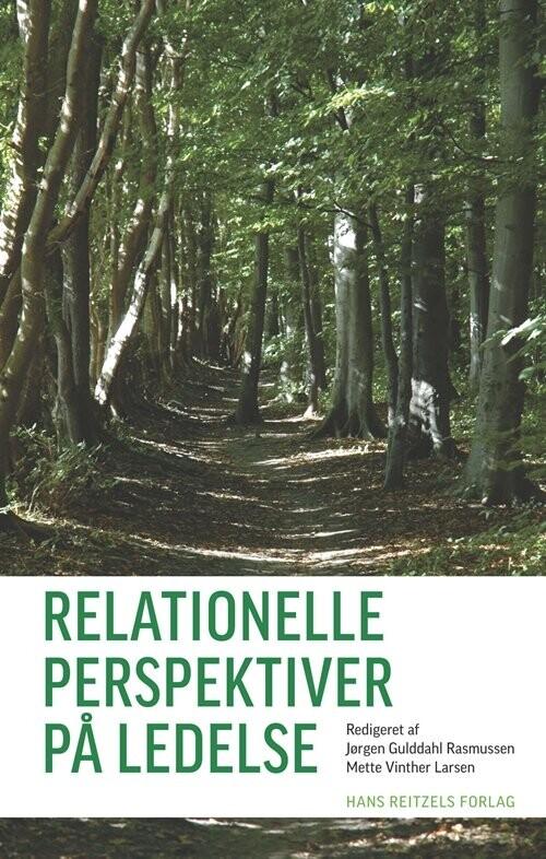 Relationelle Perspektiver På Ledelse - Jørgen Gulddahl Rasmussen - Bog