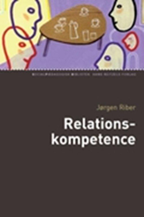 Relationskompetence - Jørgen Riber - Bog