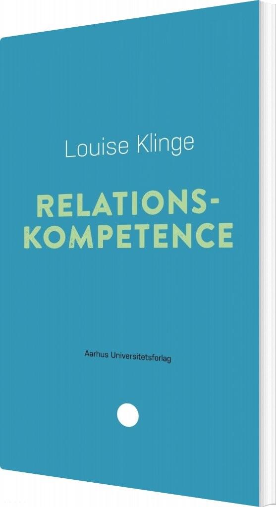 Image of   Relationskompetence - Louise Klinge - Bog