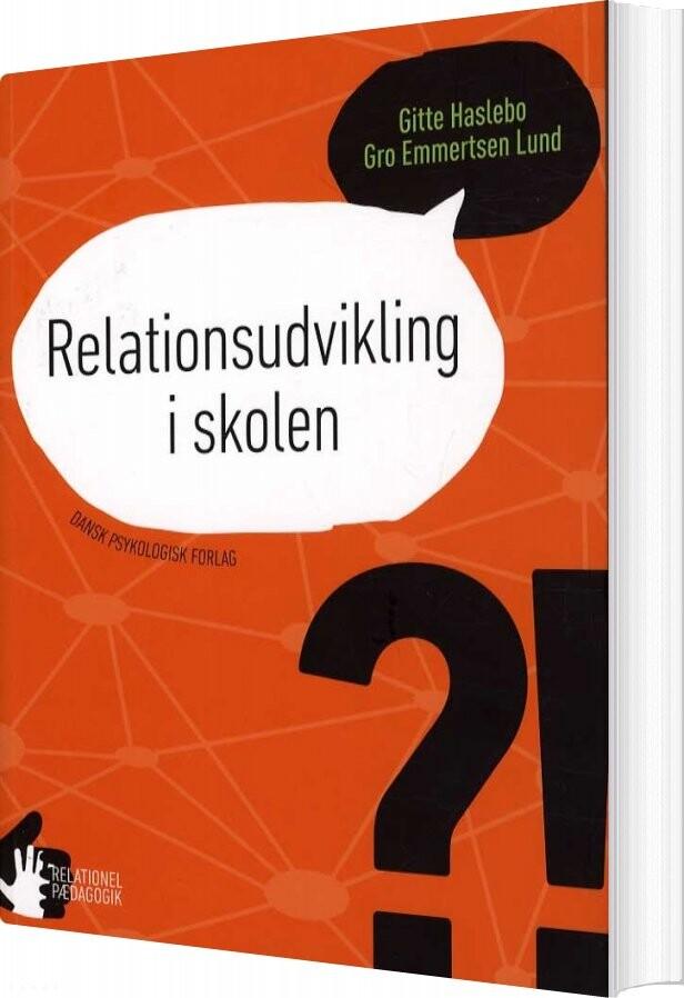 Relationsudvikling I Skolen - Gro Emmertsen Lund - Bog