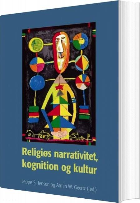 Image of   Religiøs Narrativitet, Kognition Og Kultur - Armin W. Geertz - Bog