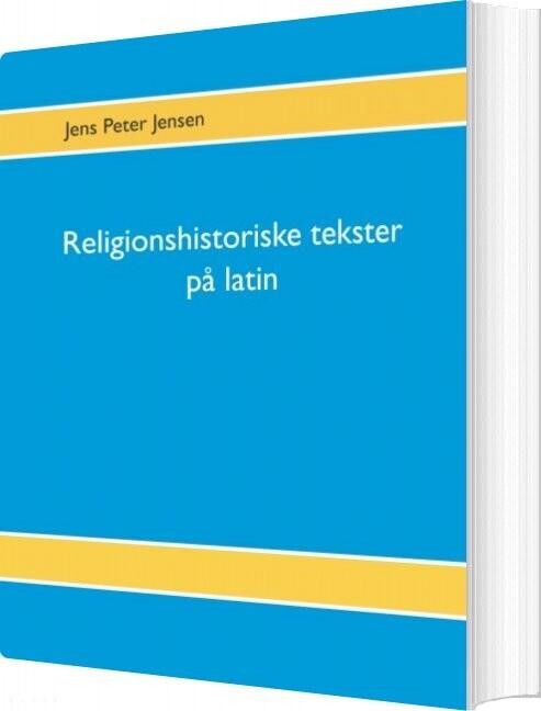 Image of   Religionshistoriske Tekster På Latin - Jens Peter Jensen - Bog
