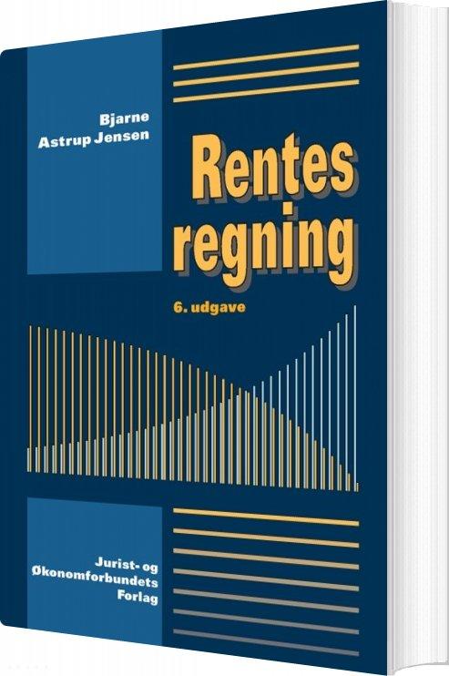 Image of   Rentesregning - 6. Udgave - Bjarne Astrup Jensen - Bog