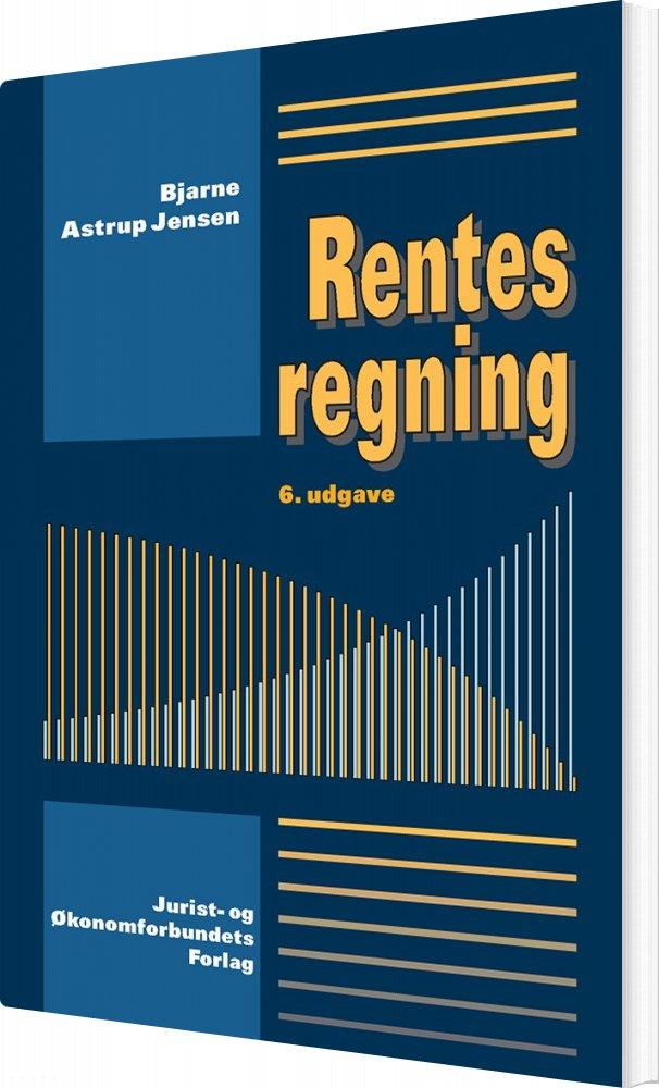 Image of   Rentesregning Særtryk Af 6. Udgave - Bjarne Astrup Jensen - Bog