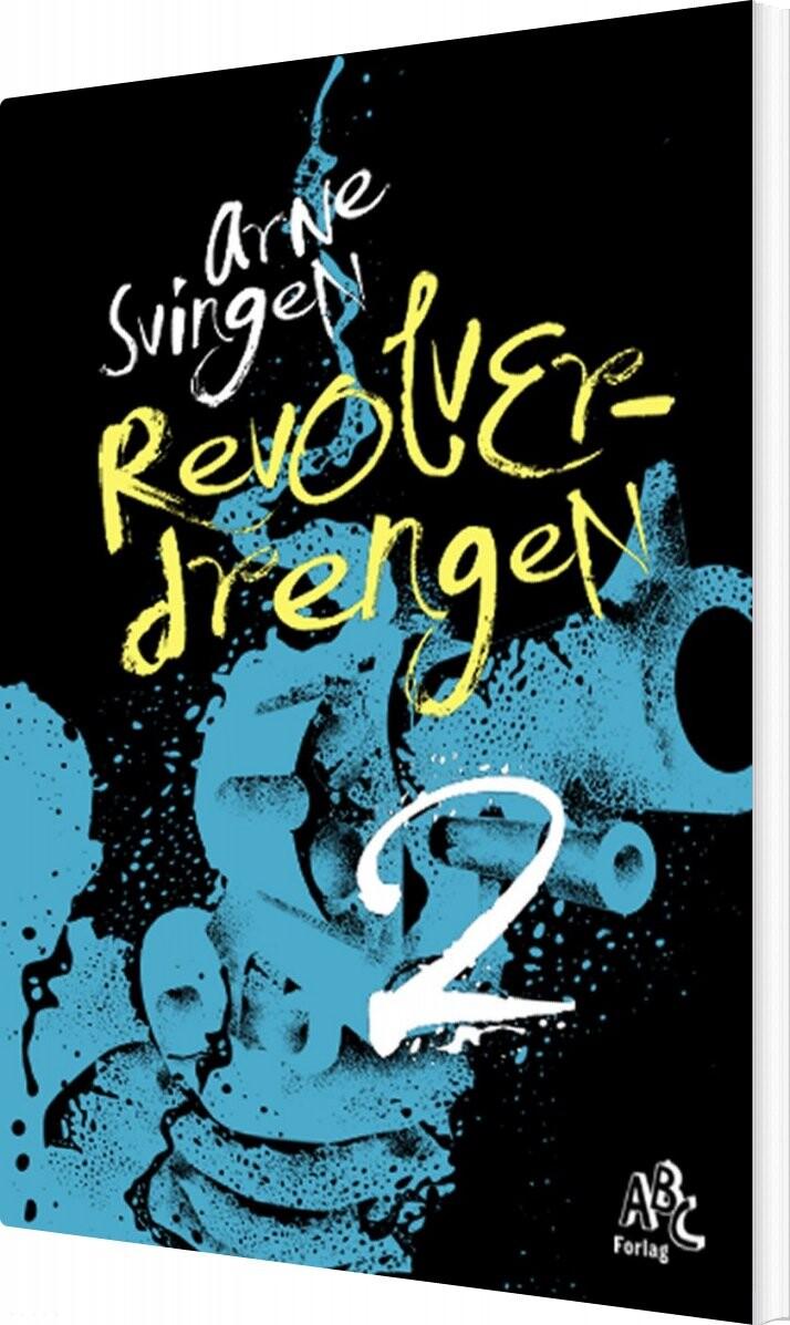 Image of   Revolverdrengen 2 - Arne Svingen - Bog