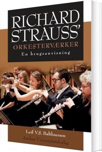 Billede af Richard Strauss Orkesterværker - Leif V.s. Balthzersen - Bog