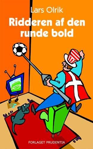 Ridderen Af Den Runde Bold - Lars Olrik - Bog