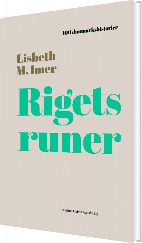 Image of   100 Danmarkshistorier - Rigets Runer - Lisbeth Imer - Bog